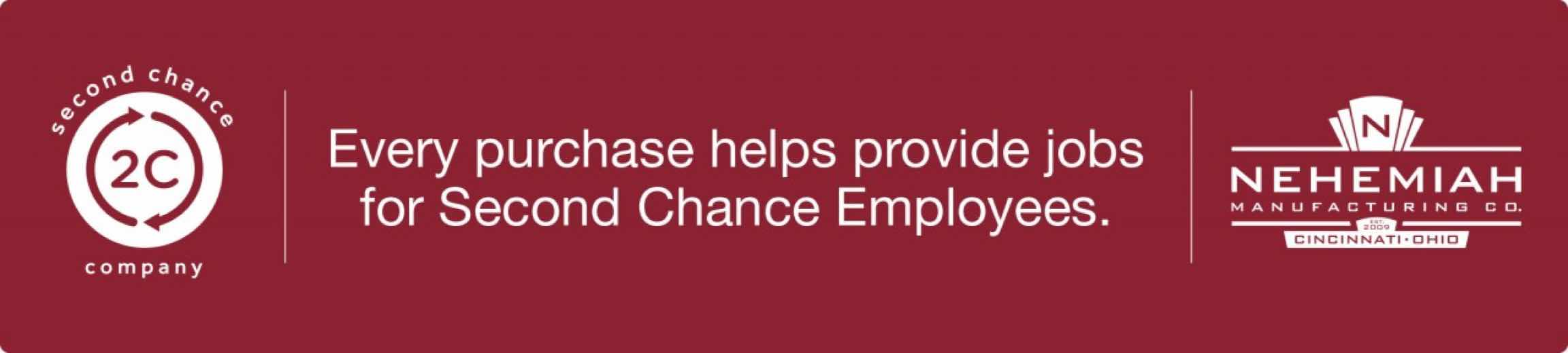 Every purchase helps provide jobs for Second Chance Employees.